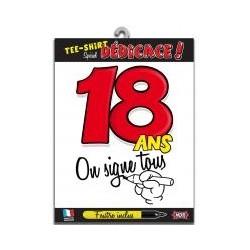 """T-shirt """"on signe tous pour"""" 18 Ans"""