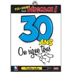"""T-shirt """"on signe tous pour"""" 30 Ans"""