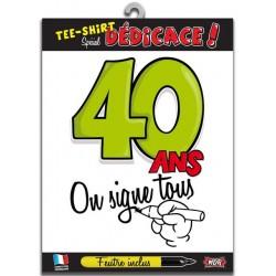 """T-shirt """"on signe tous pour"""" 40 Ans"""