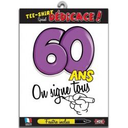 """T-shirt """"on signe tous pour"""" 60 Ans"""